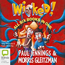 Wicked! Series Audiobook by Paul Jennings, Morris Gleitzman Narrated by Kate Hosking, Stig Wemyss