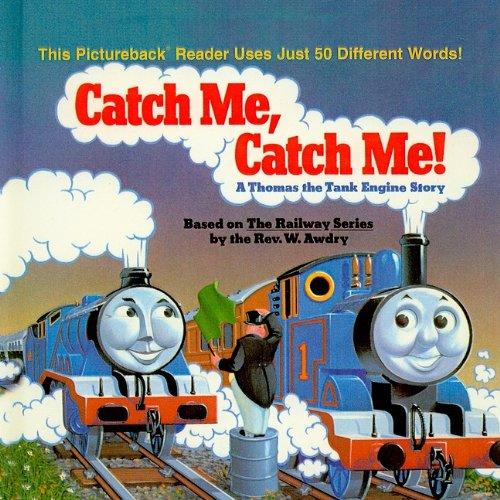 Catch Me, Catch Me!: A Thomas the Tank Engine Story (Random House Picturebacks (Pb))