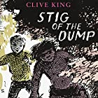 Stig of the Dump (       UNABRIDGED) by Clive King Narrated by Martin Jarvis