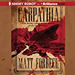 Carpathia | Matt Forbeck