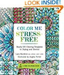Color Me Stress-Free: 100 Coloring Te...