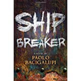 Ship Breaker ~ Paolo Bacigalupi