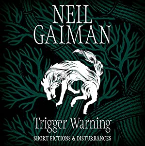 Trigger Warning: Short Fictions and Disturbances Audiobook