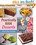 Practically Raw Desserts: Flexible Re...