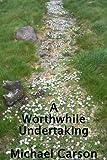 A Worthwhile Undertaking