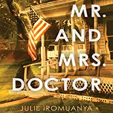 Mr. and Mrs. Doctor: A Novel (       UNABRIDGED) by Julie Iromuanya Narrated by Robin Miles