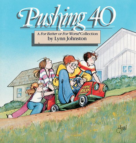 Pushing 40 : A For Better or for Worse Collection