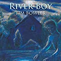 River Boy Audiobook by Tim Bowler Narrated by Imogen Church