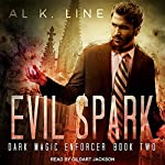 Evil Spark: Dark Magic Enforcer, Book 2 | Al K. Line