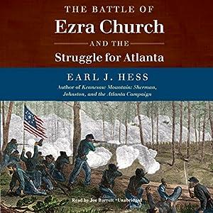 The Battle of Ezra Church and the Struggle for Atlanta Audiobook