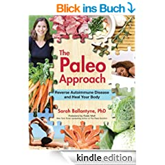 The Paleo Approach: Reverse Autoimmune Disease, Heal Your Body