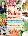 The Paleo Approach: Reverse Autoimmun...