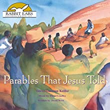 Parables That Jesus Told Audiobook by Jason Root Narrated by Garrison Keillor