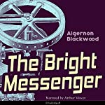 The Bright Messenger | Algernon Blackwood