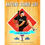 Batting Stance Guy: A Love Letter to Baseball ~ Gar Ryness