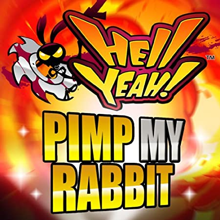Hell Yeah! Pimp my Rabbit [Download]