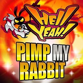 Hell Yeah! Pimp my Rabbit [Download]