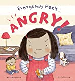 Everybody Feels...Angry