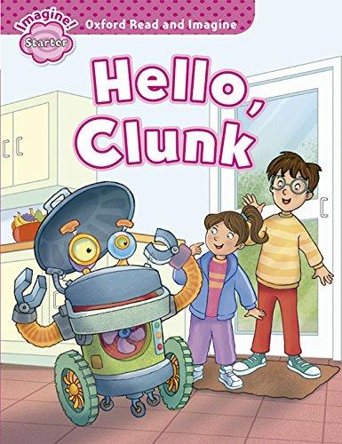 Oxford Read and Imagine: Oxford Read & Imagine Starter Hello Clunk