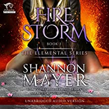 Firestorm: The Elemental Series, Book 3 Audiobook by Shannon Mayer Narrated by Lauren Fortgang