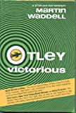 Otley victorious (0812812549) by Waddell, Martin