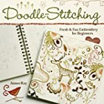 Doodle Stitching: Fresh and Fun Embro...