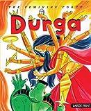 Durga: The Feminine Force