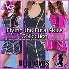 Flying the Futa Skies Collection Audiobook by Reed James Narrated by Concha Di Pastoro