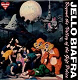 Beyond the valley of the gift police [VINYL] Jello Biafra