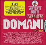 Artisti Uniti Per l'Abruzzo: Domani