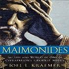 Maimonides: The Life and World of One of Civilization's Greatest Minds Hörbuch von Joel L. Kraemer Gesprochen von: Sean Pratt