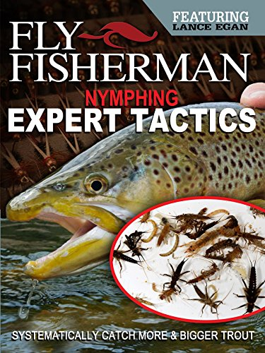 Fly Fisherman Nymphing Expert Tactics