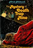 Alfred Hitchcock and the Three Investigators in the Mystery of Death Trap Mine (0394933214) by Carey, M. V.
