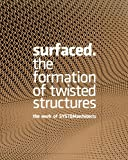img - for Surfaced: The Formation of Twisted Structures The Work of SYSTEMarchitects book / textbook / text book