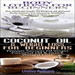Essential Oils Box Set #8: Body Lotions for Beginners & Coconut Oil & Weight Loss for Beginners | Lindsey Pylarinos