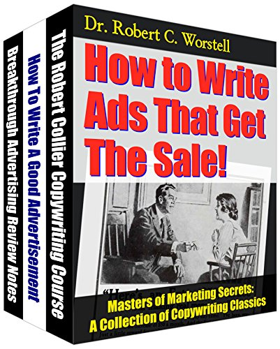 Robert Collier - How to Write Ads That Get The Sale!: A Collection of Copywriting Classics (Masters of Marketing Series Book 15)