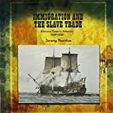 img - for Immigration and the Slave Trade: Africans Come to America (1607-1830) (Primary Sources of Immigration and Migration in America (Paperback)) book / textbook / text book