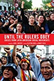 img - for Until the Rulers Obey: Voices from Latin American Social Movements book / textbook / text book