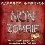 Non Zombie | Garrett Robinson
