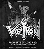 Voltron: From Days of Long Ago: A Thirtieth Anniversary Celebration (Voltron: Defender of the Universe)