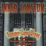 Inner Sanctum: Romance Gone Wrong | Milton Lewis,John Roeburt,Robert Sloane,Robert Newman,Harry Ingram,Gail Ingram,Sigmund Miller
