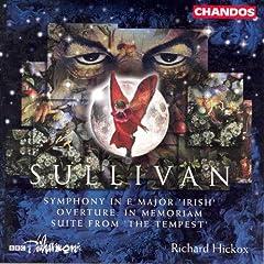"""Sullivan: in Memoriam / The Tempest, Op. 1: Suite / Symphony in E Major, """"Irish"""""""