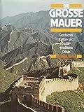 img - for DIE GROSSE MAUER Geschichte, Kultur, und Sozial-geschichte Chinas book / textbook / text book