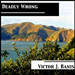 Deadly Wrong (       UNABRIDGED) by Victor J. Banis Narrated by Guy Veryzer