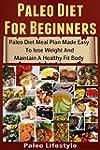 Paleo Diet For Beginners: Paleo Diet...
