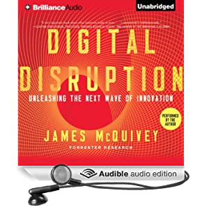 Digital Disruption: Unleashing the Next Wave of InnovationUnleashing the Next Wave of Innovation (Unabridged)