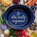 La olla lenta regional: 78 recetas de...