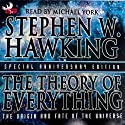 The Theory of Everything: The Origin and Fate of the Universe Hörbuch von Stephen W. Hawking Gesprochen von: Michael York