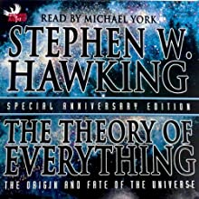 The Theory of Everything: The Origin and Fate of the Universe (       UNABRIDGED) by Stephen W. Hawking Narrated by Michael York
