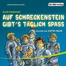 Auf Schreckenstein gibt's täglich Spass (Burg Schreckenstein 3) Hörbuch von Oliver Hassencamp Gesprochen von: Rufus Beck